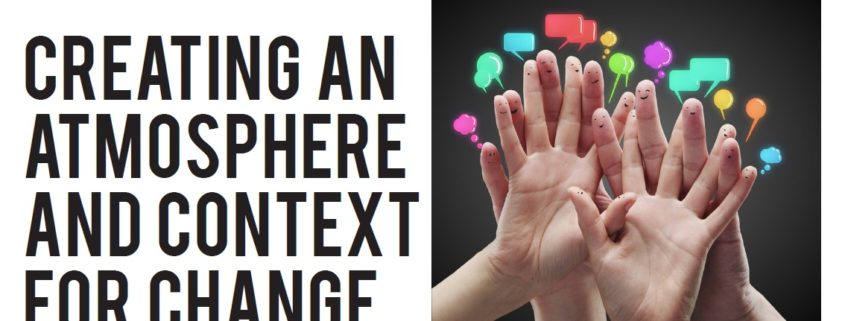 Creating An Atmosphere And Context For Change