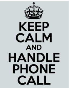 keep calm and handle phone call