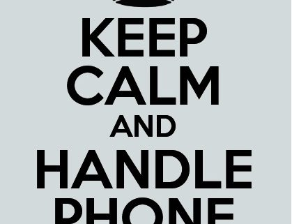 keep calm and handle phone call