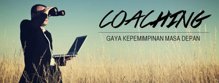COACHING GAYA KEPEMIMPINAN MASA DEPAN