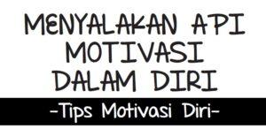 Menyalakan Api Motivasi Dalam Diri