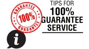TIPS FOR 100% GUARANTEE SERVICE