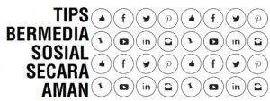 Tips Bermedia Sosial Secara Aman
