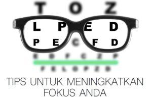 Tips Untuk Meningkatkan Fokus Anda