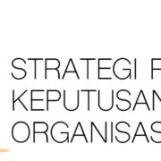 strategi pengambilan keputusan dalam organisasi