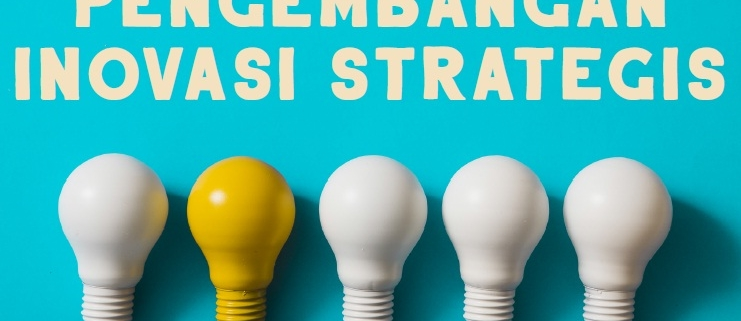 Pengembangan Inovasi Strategis