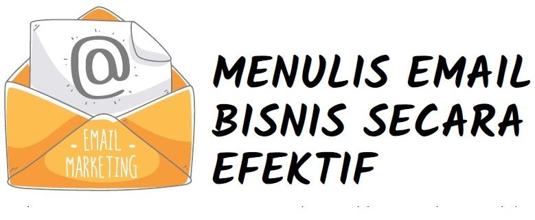 Menulis Email Bisnis Secara Efektif