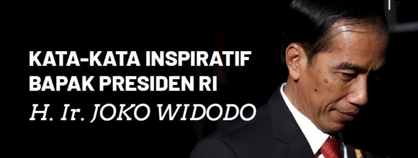 KATA-KATA INSPIRATIF BAPAK PRESIDEN RI H. Ir. JOKO WIDODO