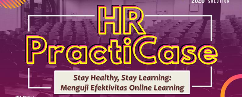 Online Learning Diuji Efektivitasnya di Virtual HR PractiCase #4